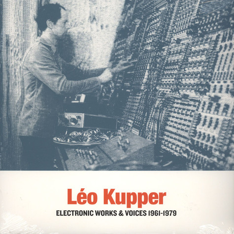 Leo Kupper - Electronic Works & Voices 1961-1979