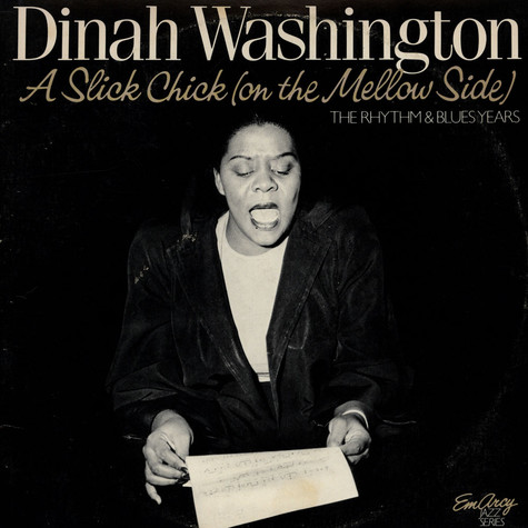 Dinah Washington - A Slick Chick (On The Mellow Side) - The Rhythm & Blues Years