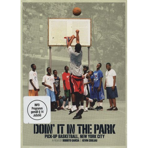 Bobbito Garcia & Kevin Couliau - Doin' It In The Park: Pick-Up Basketball, New York City