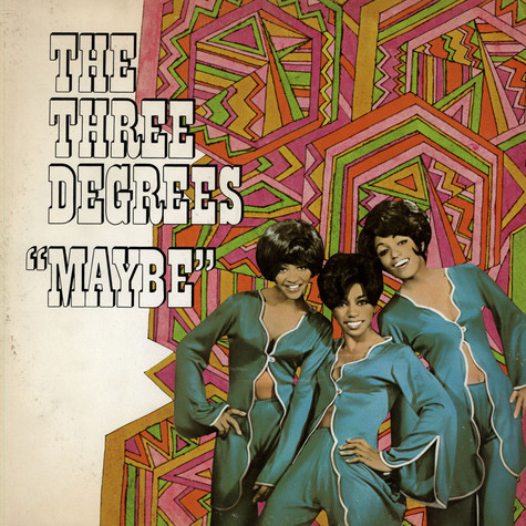 Three Degrees, The - Maybe