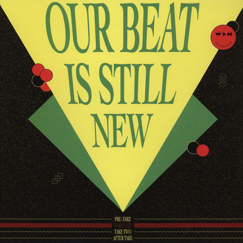 V.A. - Our Beat Is Still New - Take 1