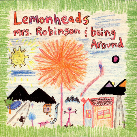 Lemonheads, The - Mrs. Robinson / Being Around