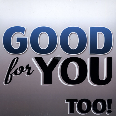 Good For You - Too