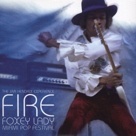 Jimi Hendrix Experience, The - Fire / Foxey Lady - Live At The Miami Pop Festival, 1968)