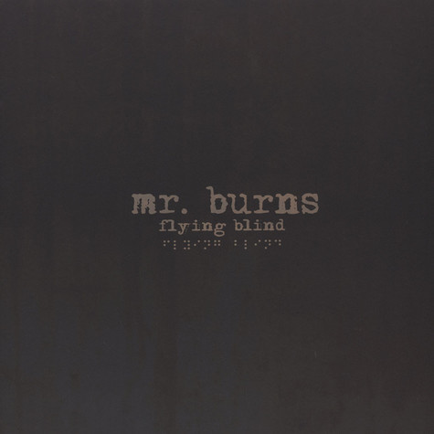 Mr. Burns - Flying Blind