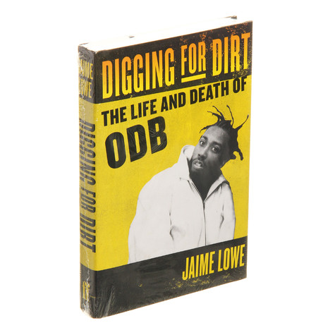 Jaime Lowe - Diggin For Dirt: The Life And Death Of ODB