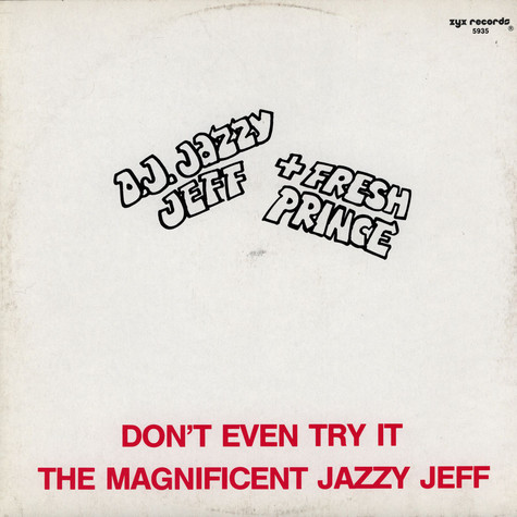 DJ Jazzy Jeff & The Fresh Prince - Don't Even Try It