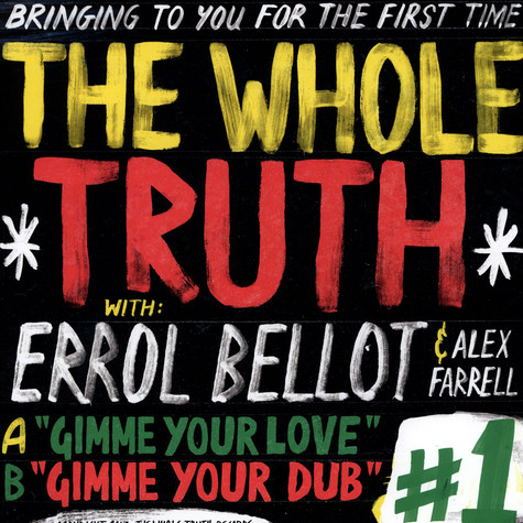 Whole Truth, The - Gimme Your Love