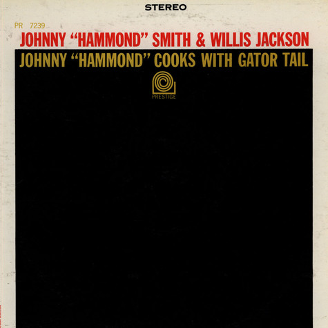 "Johnny Hammond & Willis Jackson - Johnny ""Hammond"" Smith Cooks With Gator Tail"