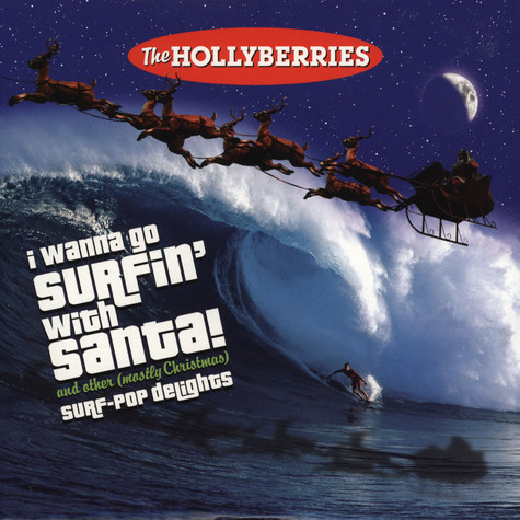 Hollyberries, The - I Wanna Go Surfin With Santa!