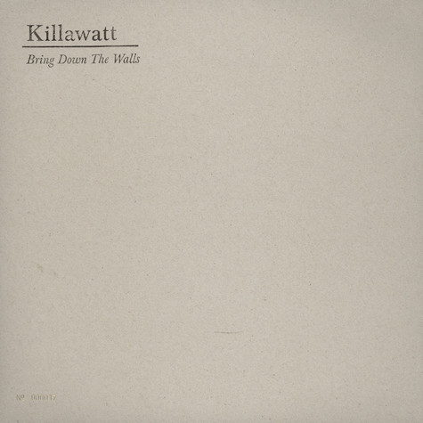 Killawatt - Bring Down The Walls