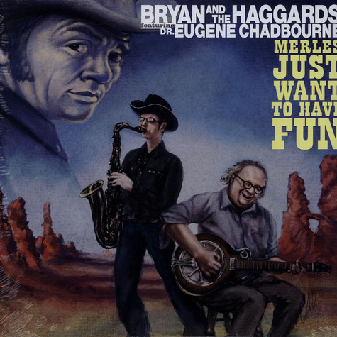 Bryan And The Haggards - Merles Just Wanna Have Fun