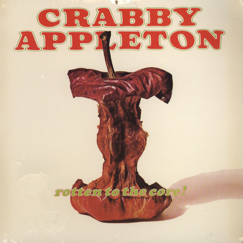 Crabby Appleton - Rotten To The Core