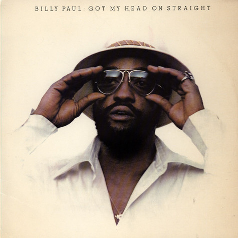 Billy Paul - Got My Head On Straight