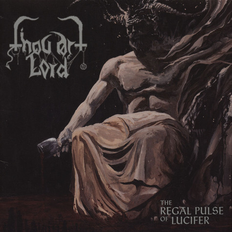 Thou Art Lord - Regal Pulse Of Lucifer