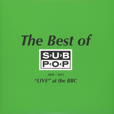 Pissed Jeans - Very Best Of Sub Pop 2009-2013 Live At The BBC