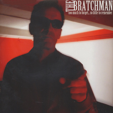 Bratchman, The - Too Much To Forget ... So Little To Remember