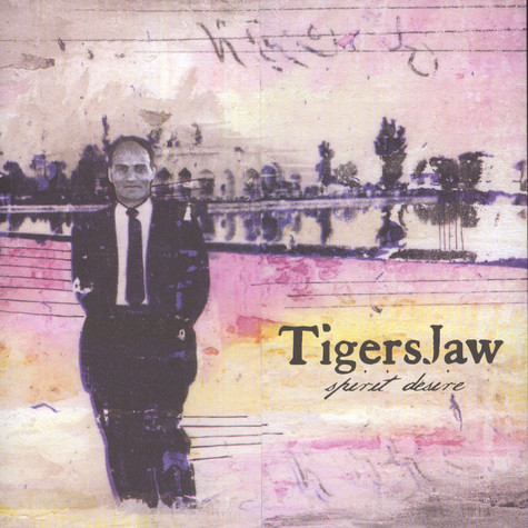Tigers Jaw - Spirit Desire