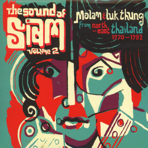 Sound Of Siam, The - Volume 2: Molam & Luk Thung From North-East Thailand 1970-1982