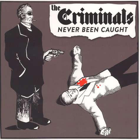 Criminals, The - Never Been Caught