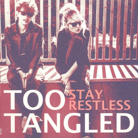 Too Tangled - Stay Restless
