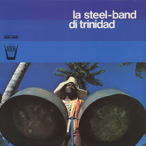 La Steel-Band Di Trinidad - La Steel-Band Di Trinidad