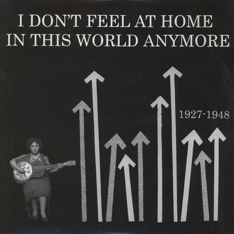 V.A. - I Don't Feel At Home In This World Anymore