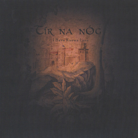 Tir Na Nog - I Have Known Love