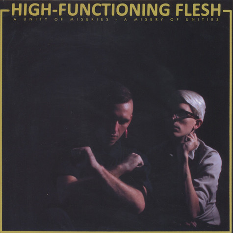 High-Functioning Flesh - A Unity Of Miseries - A Misery Of Unities