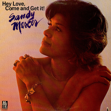 Sandy Mercer - Hey Love Come And Get It