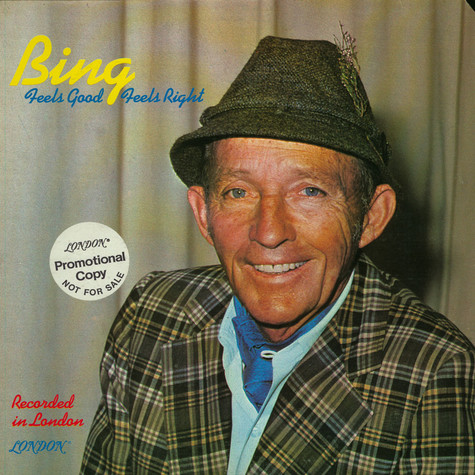 Bing Crosby - Feels Good, Feels Right