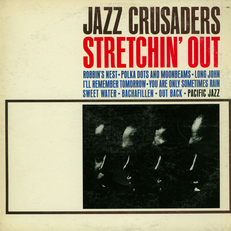 Crusaders, The - Stretchin' Out