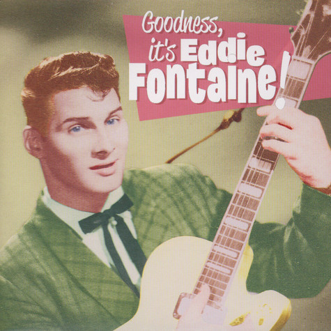 Eddie Fontaine - Goodness, It Is Eddie Fontaine
