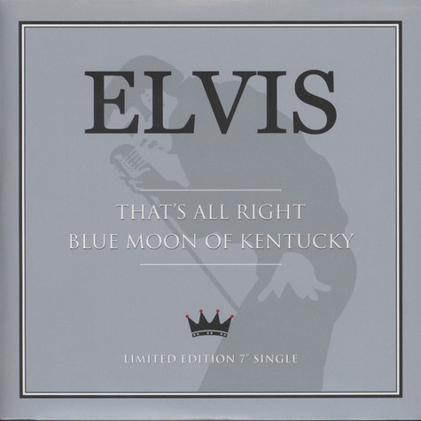 Elvis Presley - That's All Right / Blue Moon Of Kentucky