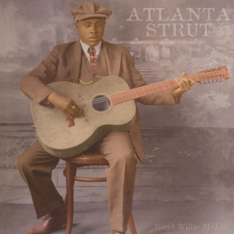 Blind Willie McTell - Atlanta Strut Black Vinyl Edition