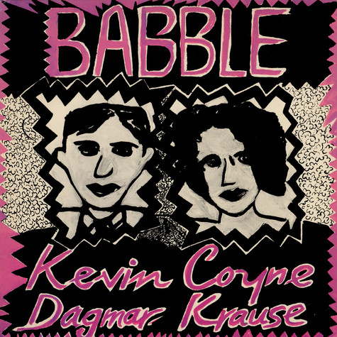 Kevin Coyne And Dagmar Krause - Babble
