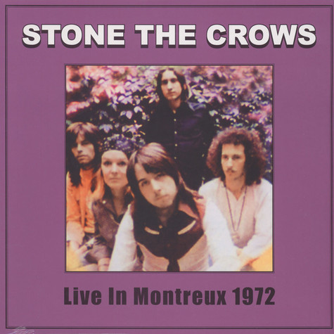 Stone The Crows - Live Montreux 1972