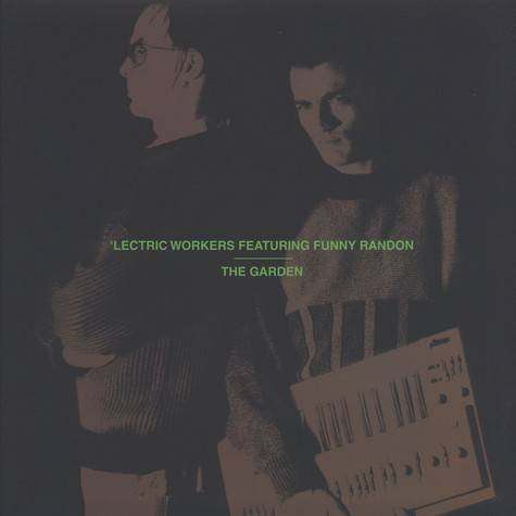 Lectric Workers - The Garden / Robot Is Systematic