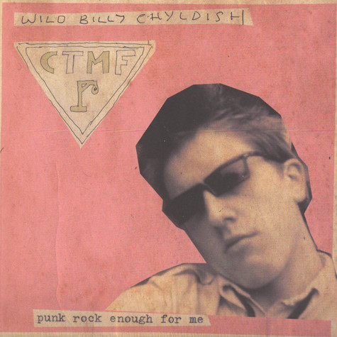 Wild Billy Childish & CTMF - Punk Rock Enough For Me