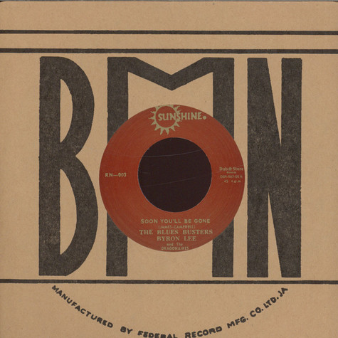 Blues Busters, The / Byron Lee & The Dragonaires - Soon You'll Be Gone / I Don't Know