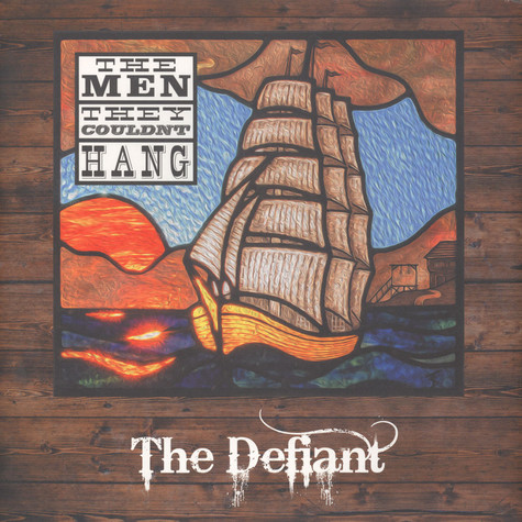 Men They Couldn't Hang, The - The Defiant