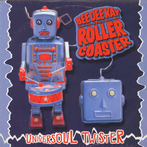 Bee Dee Kay And The Roller Coaster - Universoul Twister
