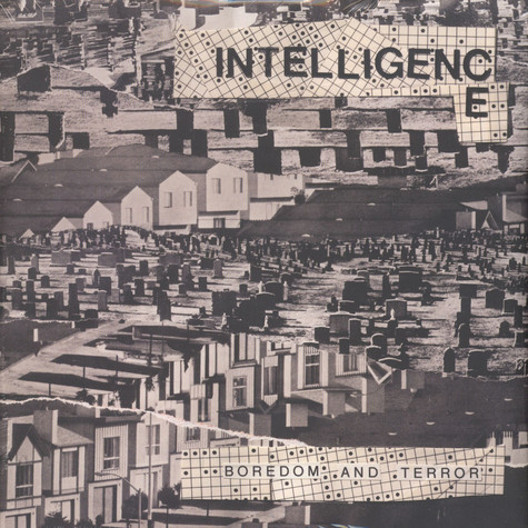 Intelligence - Boredom & Terror / Let's Toil