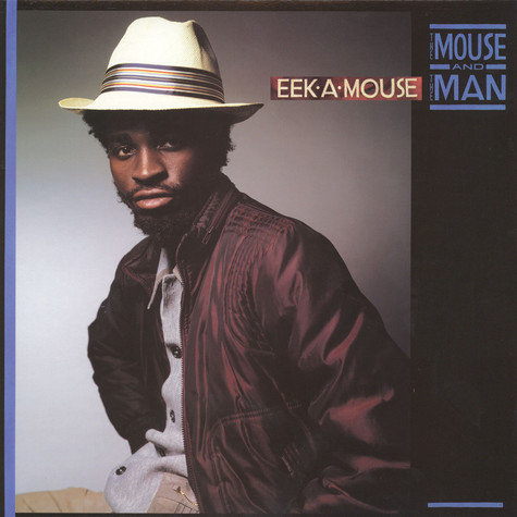 Eek-A-Mouse - The Mouse And The Man