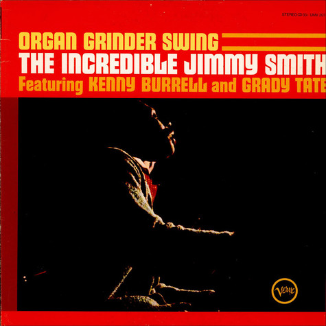 Jimmy Smith - Organ Grinder Swing  feat. Kenny Burrell And Grady Tate