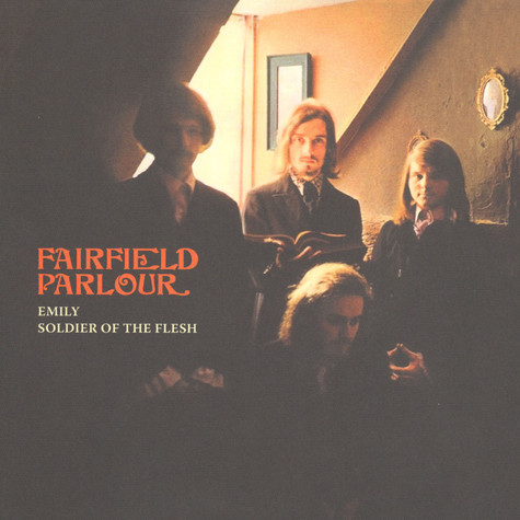 Fairfield Parlour - Emily / Soldier Of The Flesh