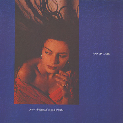 Anne Pigalle - Everything Could Be So Perfect