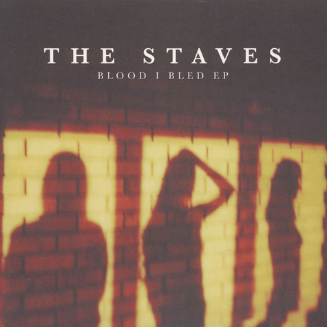 Staves, The - Blood I Bled