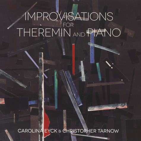 Carolina Eyck & Christopher Tarnow - Improvisations For Theremin And Piano
