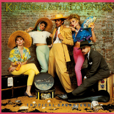 Kid Creole And The Coconuts   - Tropical Gangsters